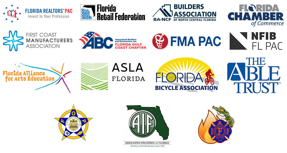 Endorsed by the following: First Coast Manufacturing Association, Florida Retail Federation, Gator Fire Council, Fraternal Order of Police, Florida Realtors PAC, Florida Medical Association PAC, BANCF, ABC Florida Gulf Coast Chapter, Florida Chamber of Commerce, NFIB FL PAC, Florida Alliance for Arts Education, ASLA Florida, Florida Bicycle Association, PACE Believing In Girls, The Able Trust, and Associated Industries of Florida.
